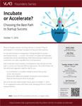 VLAB Founders Series - Accelerate or Incubate