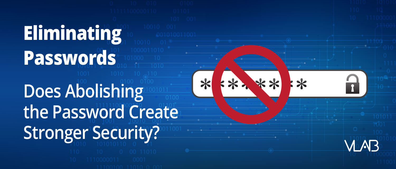 Eliminating Passwords